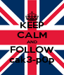 KEEP CALM AND FOLLOW cak3-p0p - Personalised Poster A4 size