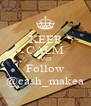 KEEP CALM AND Follow @cash_makea - Personalised Poster A4 size