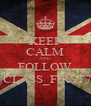 KEEP CALM AND FOLLOW @CLASS_FIRST72 - Personalised Poster A4 size