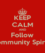 KEEP CALM AND Follow Community Spirit ! - Personalised Poster A4 size