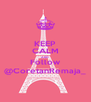 KEEP CALM AND Follow @CoretanRemaja_ - Personalised Poster A4 size