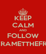 KEEP CALM AND FOLLOW @CRAMETTHEFROG - Personalised Poster A4 size