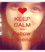 KEEP CALM AND Follow  creesteenah25 - Personalised Poster A4 size