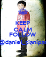 KEEP CALM AND FOLLOW @daniel_sianipar - Personalised Poster A4 size