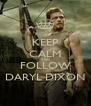 KEEP CALM AND FOLLOW DARYL DIXON - Personalised Poster A4 size