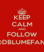 KEEP CALM AND FOLLOW @DBLUMEFANS - Personalised Poster A4 size