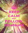 KEEP CALM AND FOLLOW @Defikafd - Personalised Poster A4 size