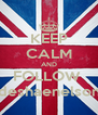 KEEP CALM AND FOLLOW  deshaenelson - Personalised Poster A4 size