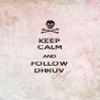 KEEP CALM AND FOLLOW DHRUV - Personalised Poster A4 size