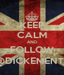 KEEP CALM AND FOLLOW @DICKEMENT_ - Personalised Poster A4 size
