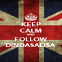 KEEP CALM AND FOLLOW DINDASALISA - Personalised Poster A4 size