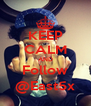 KEEP CALM AND Follow @East5x - Personalised Poster A4 size