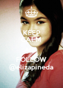 KEEP CALM AND FOLLOW @elizapineda - Personalised Poster A4 size