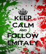 KEEP CALM AND FOLLOW EMITALY - Personalised Poster A4 size