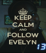KEEP CALM AND FOLLOW EVELYN - Personalised Poster A4 size