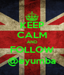 KEEP CALM AND FOLLOW @eyumba - Personalised Poster A4 size
