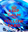 KEEP CALM AND FOLLOW FABSI - Personalised Poster A4 size
