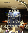KEEP CALM AND FOLLOW FALCHETTO - Personalised Poster A4 size