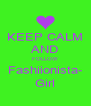 KEEP CALM AND FOLLOW Fashiionista- Girl - Personalised Poster A4 size
