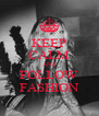 KEEP CALM AND FOLLOW FASHION - Personalised Poster A4 size