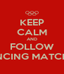 KEEP CALM AND FOLLOW FENCING MATCHES - Personalised Poster A4 size