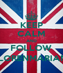 KEEP CALM AND FOLLOW @FLORENMARIANTY - Personalised Poster A4 size