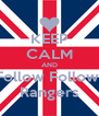 KEEP CALM AND Follow Follow  Rangers - Personalised Poster A4 size