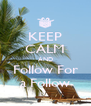 KEEP CALM AND Follow For a Follow - Personalised Poster A4 size