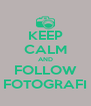 KEEP CALM AND FOLLOW FOTOGRAFI - Personalised Poster A4 size