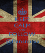 KEEP CALM AND FOLLOW @fransmiraa - Personalised Poster A4 size