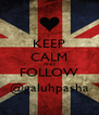 KEEP CALM AND FOLLOW @galuhpasha - Personalised Poster A4 size