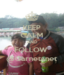 KEEP CALM AND FOLLOW  @Garnetanet - Personalised Poster A4 size