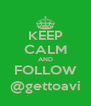 KEEP CALM AND FOLLOW @gettoavi - Personalised Poster A4 size