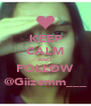 KEEP CALM AND FOLLOW @Giizemm___ - Personalised Poster A4 size