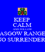 KEEP  CALM AND FOLLOW GLASGOW RANGERS NO SURRENDER  - Personalised Poster A4 size