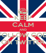 KEEP CALM AND FOLLOW GOD ON TWITTER - Personalised Poster A4 size