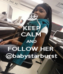 KEEP CALM AND FOLLOW HER  @babystarburst - Personalised Poster A4 size