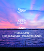 KEEP CALM AND FOLLOW HK_KAWAII_CRAFTLAND - Personalised Poster A4 size