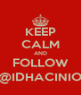 KEEP CALM AND FOLLOW @IDHACINIO - Personalised Poster A4 size