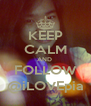 KEEP CALM AND  FOLLOW @iLOVEpia - Personalised Poster A4 size