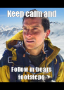 Keep calm and Follow in bears footsteps - Personalised Poster A4 size