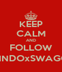 KEEP CALM AND FOLLOW @INDOxSWAGG_ - Personalised Poster A4 size