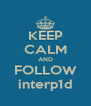 KEEP CALM AND FOLLOW interp1d - Personalised Poster A4 size