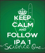 KEEP CALM AND FOLLOW IPA 1 - Personalised Poster A4 size