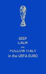 KEEP CALM AND FOLLOW ITALY in the UEFA EURO - Personalised Poster A4 size