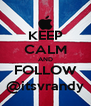 KEEP CALM AND FOLLOW @itsvrandy - Personalised Poster A4 size