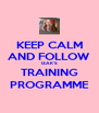 KEEP CALM AND FOLLOW IZAK'S TRAINING PROGRAMME - Personalised Poster A4 size