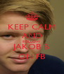KEEP CALM AND FOLLOW JAKOB B ON FB - Personalised Poster A4 size
