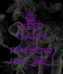 KEEP CALM AND FOLLOW JAY_BE_1 - Personalised Poster A4 size