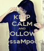 KEEP CALM AND FOLLOW   @jessaMpoooot - Personalised Poster A4 size